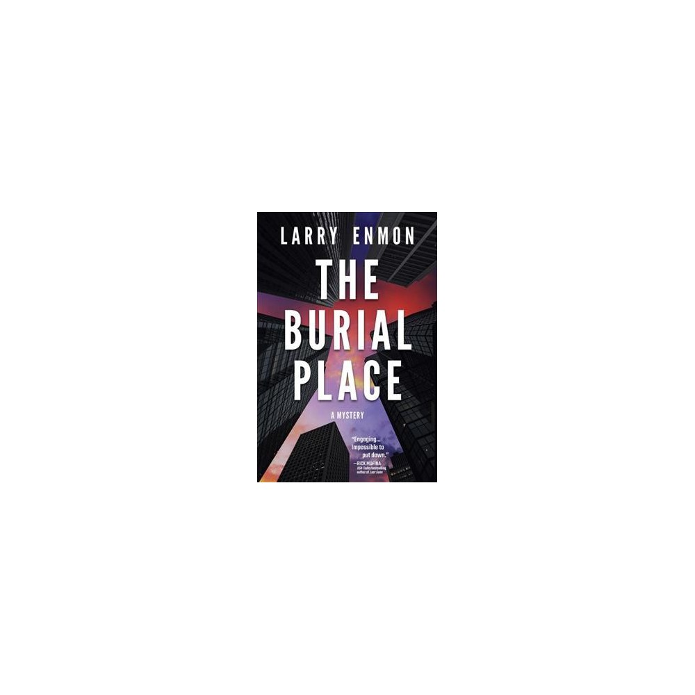 Burial Place - (Rob Soliz & Frank Pierce Mysteries) by Larry Enmon (Hardcover)