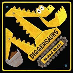 Diggersaurs - by Michael Whaite (Board_book)