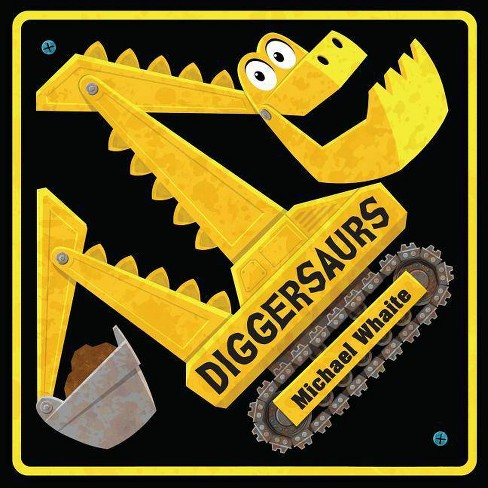Diggersaurs - by Michael Whaite (Board Book) - image 1 of 1