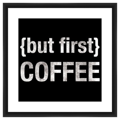 But First Coffee 18X18 Wall Art