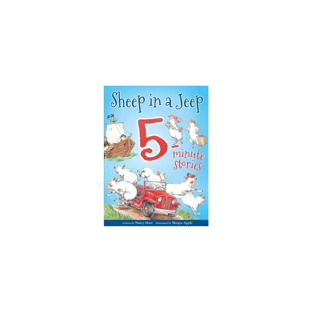 Sheep in a Jeep 5-Minute Stories - (5-Minute Stories) by Nancy Shaw (Hardcover)
