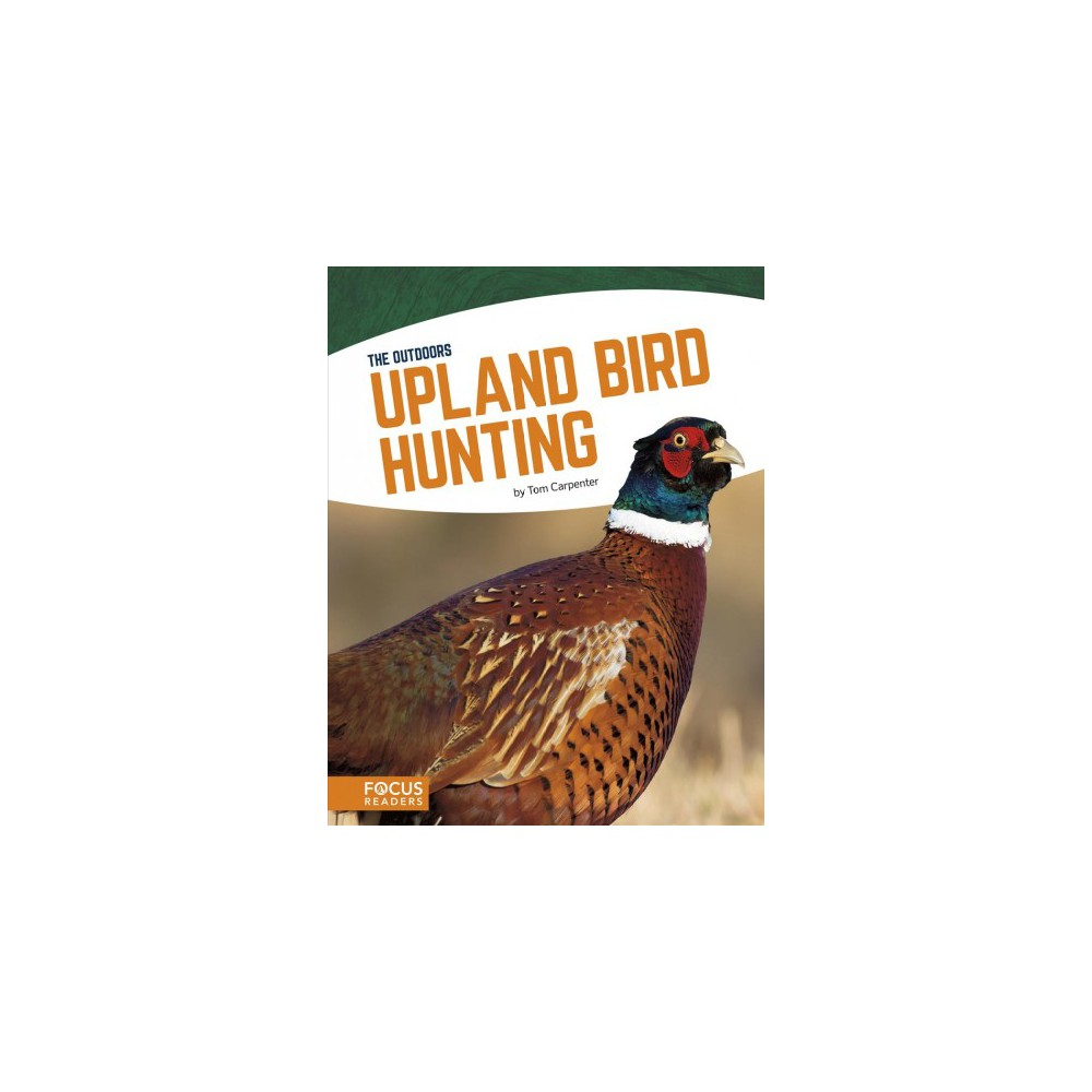 Upland Bird Hunting - (The Outdoors) by Tom Carpenter (Hardcover)