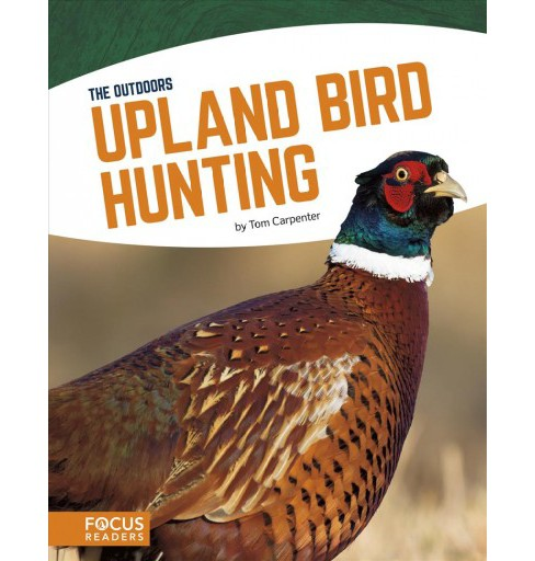 Upland Bird Hunting -  (The Outdoors) by Tom Carpenter (Hardcover) - image 1 of 1