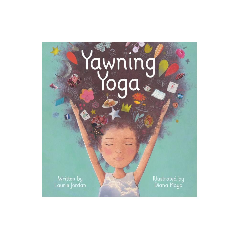 Yawning Yoga By Laurie Jordan Paperback