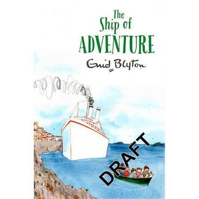 The Ship of Adventure - (Adventure (MacMillan)) by  Enid Blyton (Paperback)
