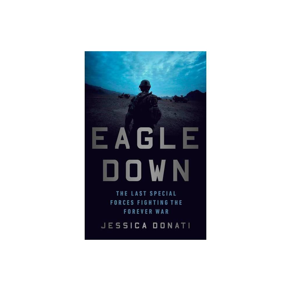 Eagle Down By Jessica Donati Hardcover