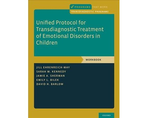 Unified Protocol for Transdiagnostic Treatment of Emotional Disorders in Children - Workbook (Paperback) - image 1 of 1