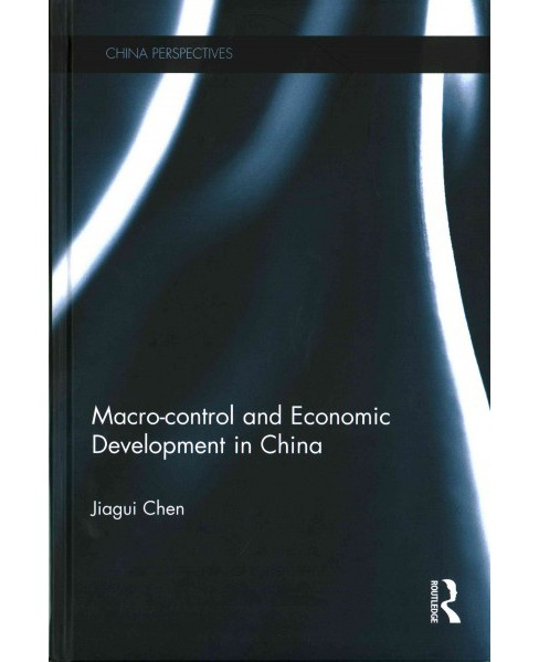 Macro-Control and Economic Development in China (Hardcover) (Jiagui Chen) - image 1 of 1