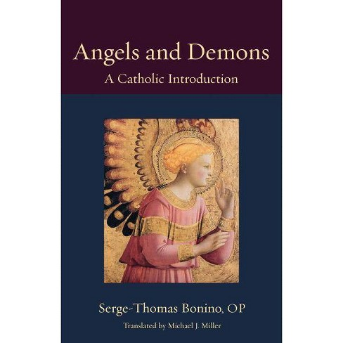 Angels and Demons - (Thomistic Ressourcement) by  Serge-Thomas Bonino (Paperback) - image 1 of 1