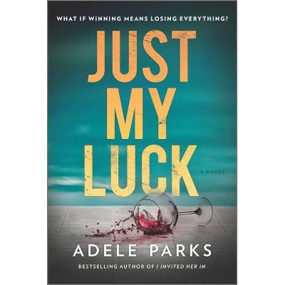 Just My Luck - by Adele Parks (Paperback)