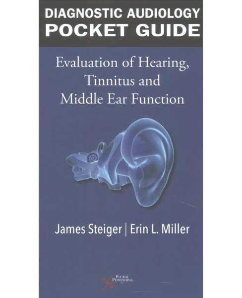 Diagnostic Audiology Pocket Guide : Evaluation of Hearing, Tinnitus, and Middle Ear Function (Paperback) - image 1 of 1