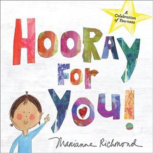 Hooray for You! - by Marianne Richmond (Hardcover)