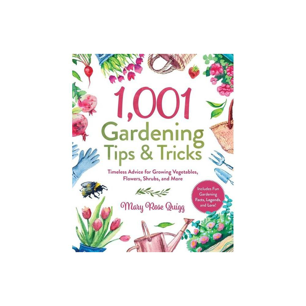 1 001 Gardening Tips Tricks 1 001 Tips Tricks By Mary Rose Quigg Hardcover