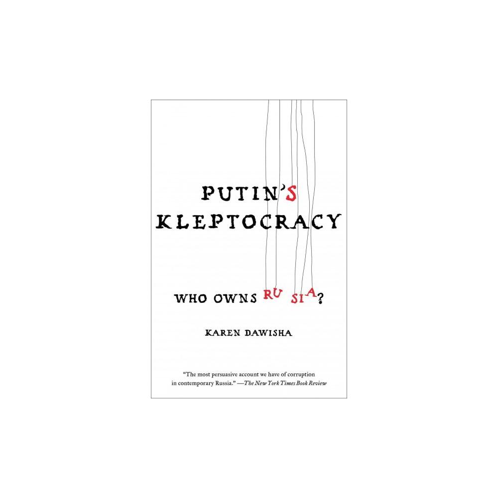Putin's Kleptocracy : Who Owns Russia? (Reprint) (Paperback) (Karen Dawisha)