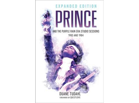 Prince and the Purple Rain Era Studio Sessions : 1983 and 1984 -  Expanded by Duane Tudahl (Paperback) - image 1 of 1