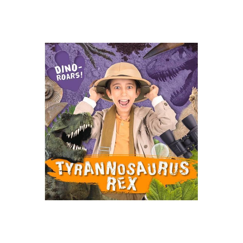 Tyrannosaurus Rex Dino Roars By Shalini Vallepur Hardcover