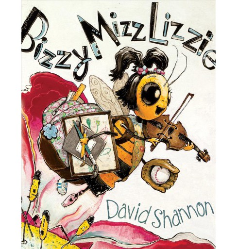 Bizzy Mizz Lizzie -  by David Shannon (School And Library) - image 1 of 1