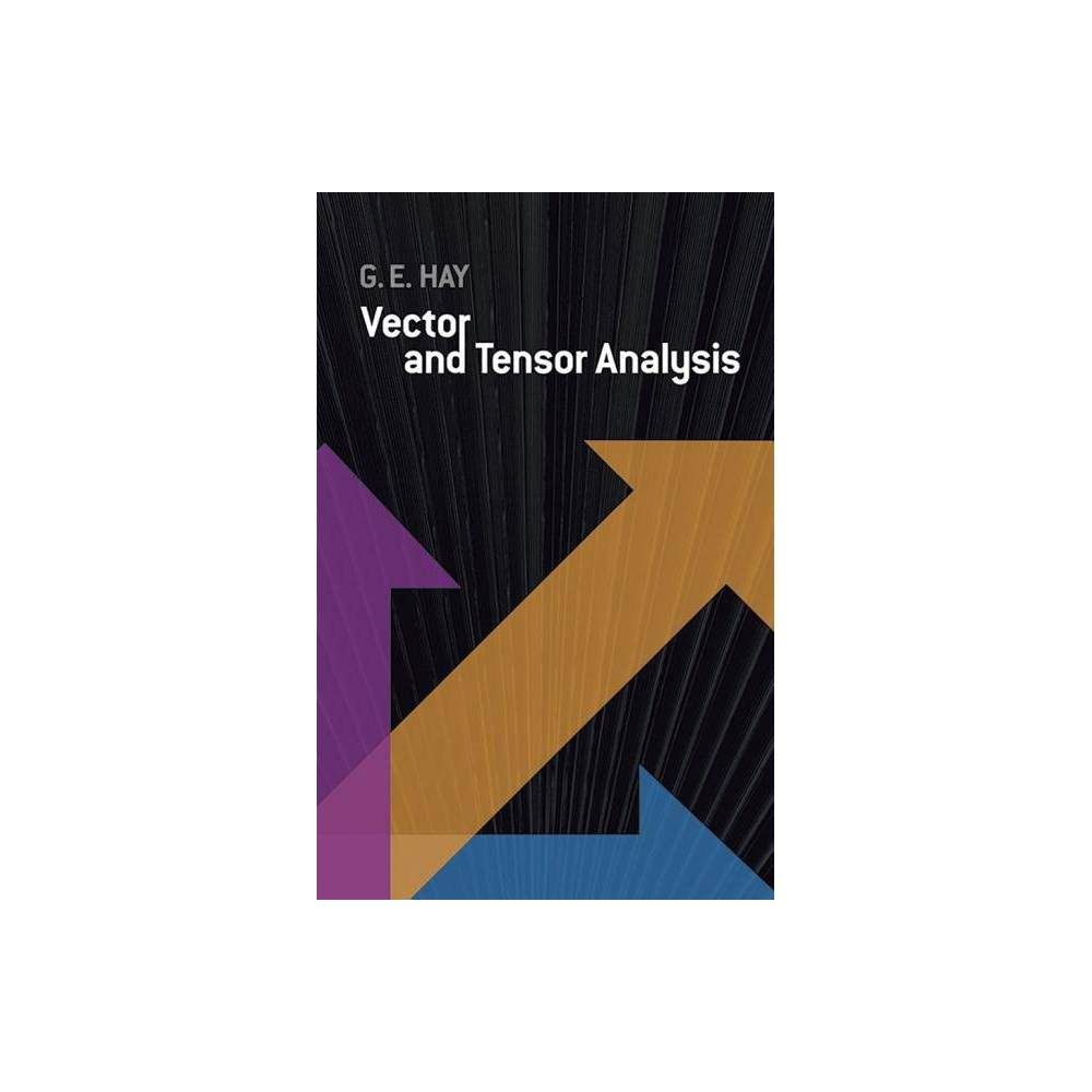 Vector And Tensor Analysis Dover Books On Mathematics By George E Hay Paperback