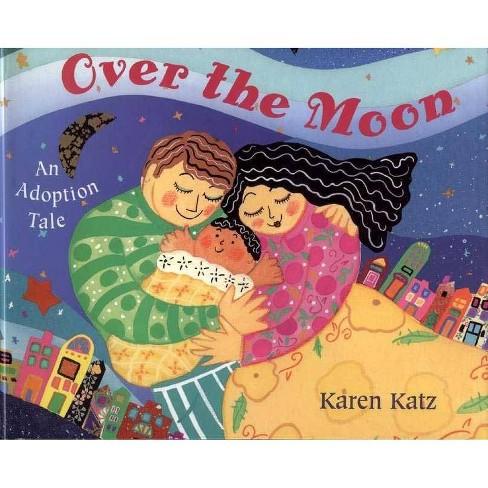 Over the Moon - by  Karen Katz (Paperback) - image 1 of 1