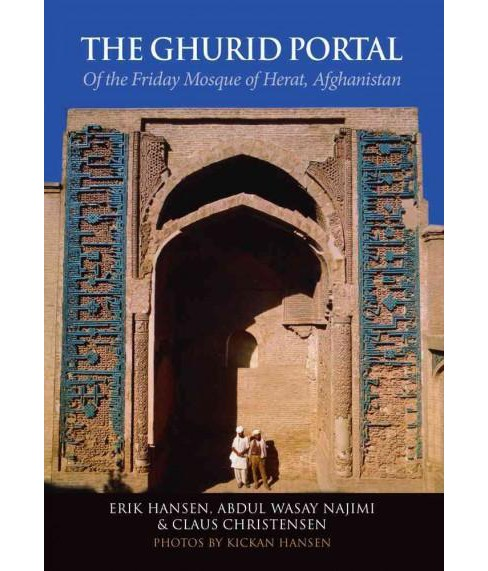 Ghurid Portal of the Friday Mosque of Herat, Afghanistan : Conservation of a Historic Monument - image 1 of 1
