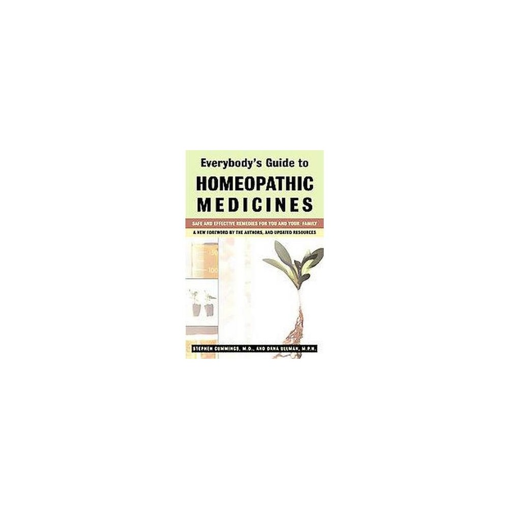 Everybody's Guide to Homeopathic Medicines : Safe and Effective Remedies for You and Your Family