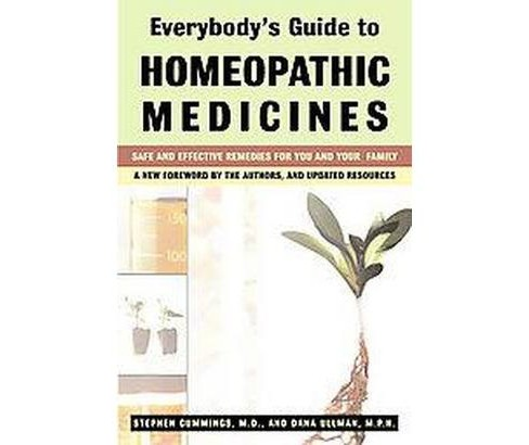Everybody's Guide to Homeopathic Medicines : Safe and Effective Remedies for You and Your Family - image 1 of 1