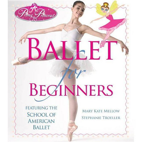 Prima Princessa Ballet for Beginners - by  Mary Kate Mellow & Stephanie Troeller (Paperback) - image 1 of 1