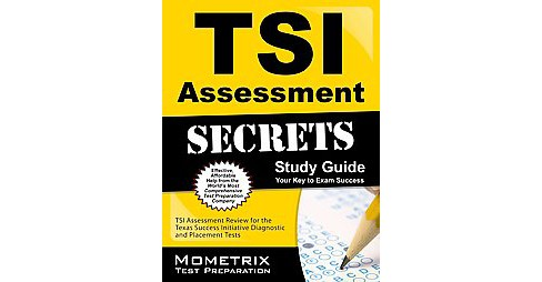 TSI Assessment Secrets : TSI Assessment Review for the Texas Success Initiative Diagnostic and Placement - image 1 of 1
