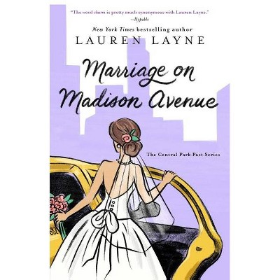 Marriage on Madison Avenue - (Central Park Pact) by Lauren Layne (Paperback)