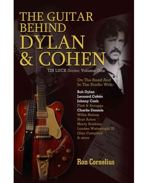 Guitar Behind Dylan & Cohen (Hardcover) (Ron Cornelius) - image 1 of 1