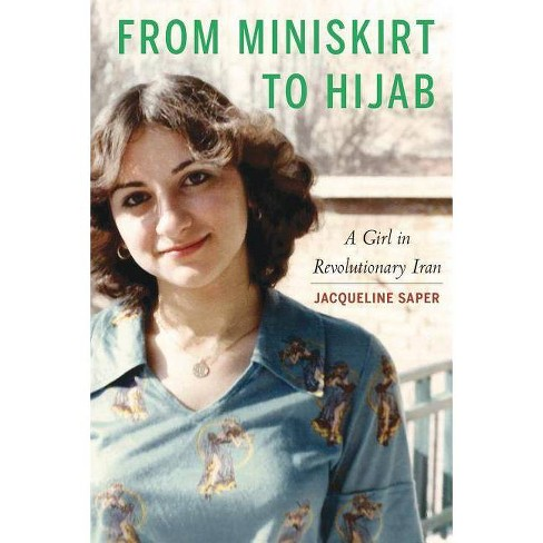 From Miniskirt to Hijab - by  Jacqueline Saper (Hardcover) - image 1 of 1