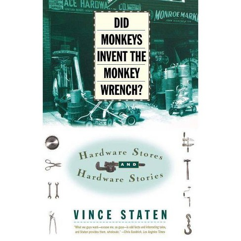 Did Monkeys Invent the Monkey Wrench? - by  Vince Staten (Paperback) - image 1 of 1