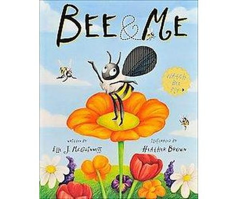 Bee & Me (Hardcover) by Elle J. McGuinness - image 1 of 1