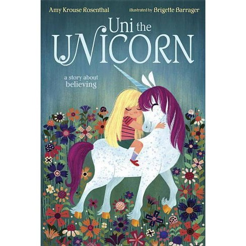 Uni the Unicorn (Hardcover) by Amy Krouse Rosenthal - image 1 of 1