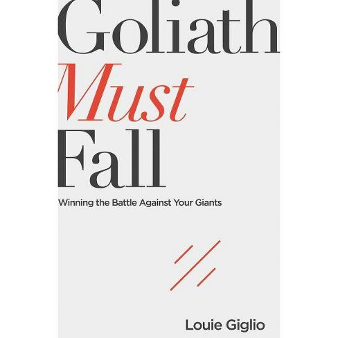 Goliath Must Fall - by  Louie Giglio (Paperback) - image 1 of 1