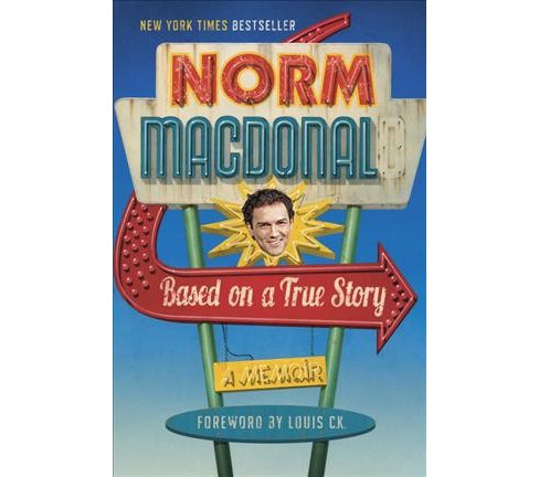 Based on a True Story : A Memoir (Hardcover) (Norm MacDonald) - image 1 of 1