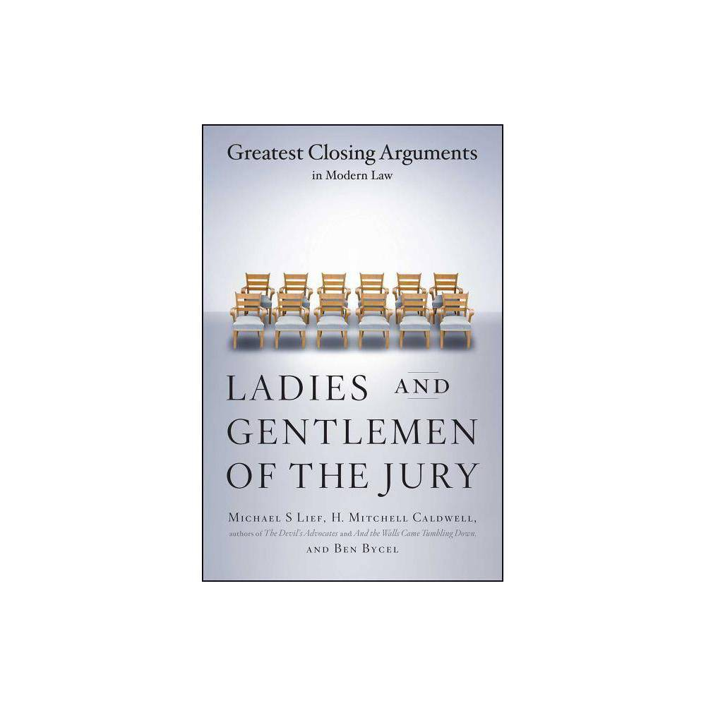 Ladies And Gentlemen Of The Jury By Michael S Lief Ben Bycel H Mitchell Caldwell Paperback