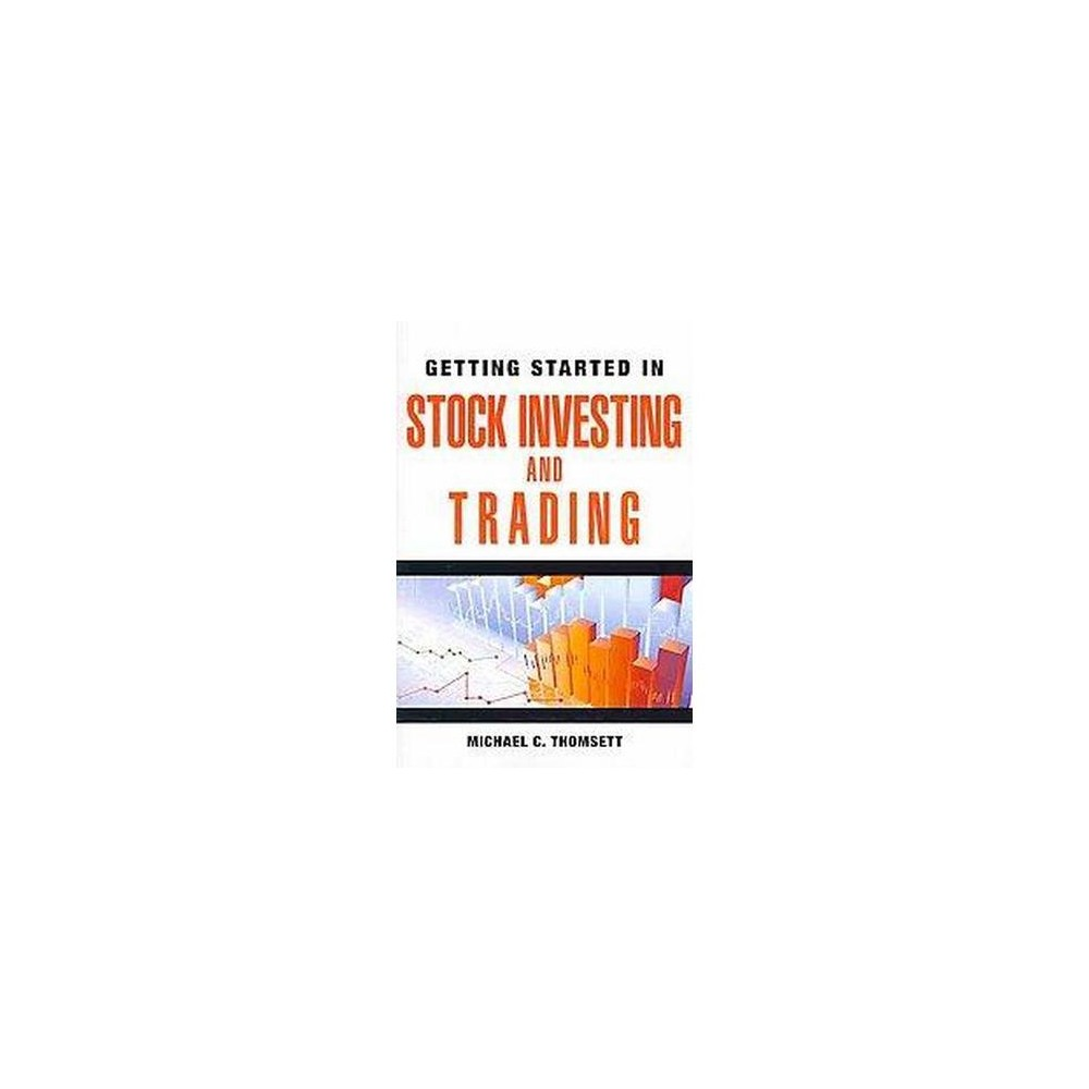 Getting Started in Stock Investing and Trading (Original) (Paperback) (Michael C. Thomsett)