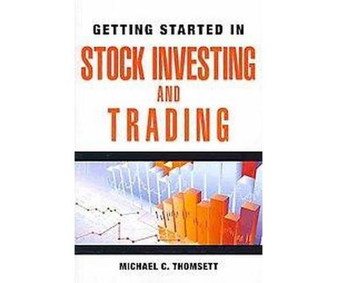 Getting Started in Stock Investing and Trading (Original) (Paperback) (Michael C. Thomsett) - image 1 of 1