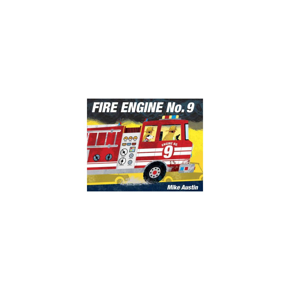 Fire Engine No. 9 (Hardcover) (Mike Austin)