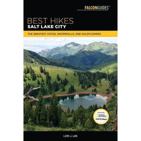 Best Hikes Salt Lake City - (Best Hikes Near) 2nd Edition by  Lori J Lee (Paperback) - image 1 of 1
