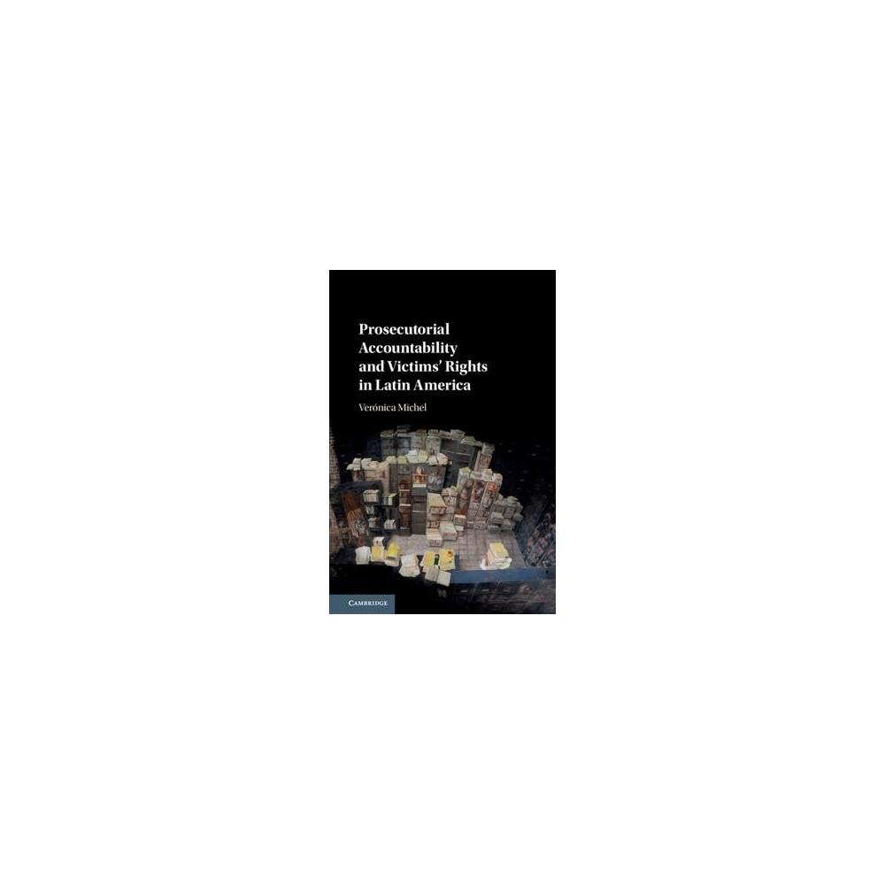 Prosecutorial Accountability and Victims' Rights in Latin America (Hardcover) (Veronica Michel).