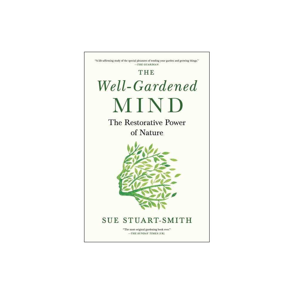 The Well Gardened Mind By Sue Stuart Smith Hardcover