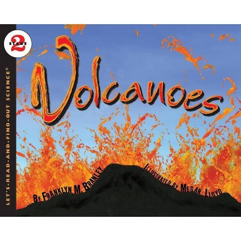Volcanoes - (Let's-Read-And-Find-Out Science: Stage 2 (Paperback)) by  Franklyn M Branley (Paperback) - image 1 of 1