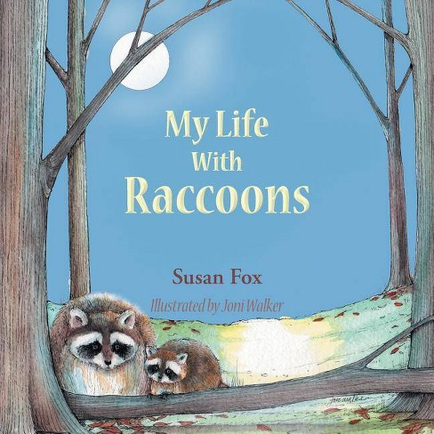 My Life With Raccoons - by  Susan Fox (Paperback) - image 1 of 1