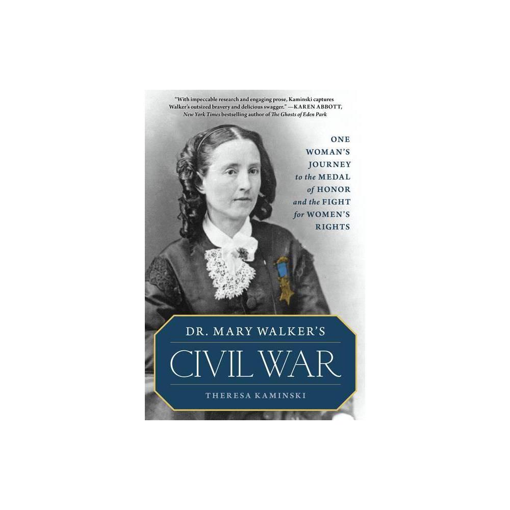 Dr Mary Walker S Civil War By Theresa Kaminski Hardcover