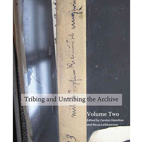 Tribing and Untribing the Archive (Vol 2) (Paperback) - image 1 of 1