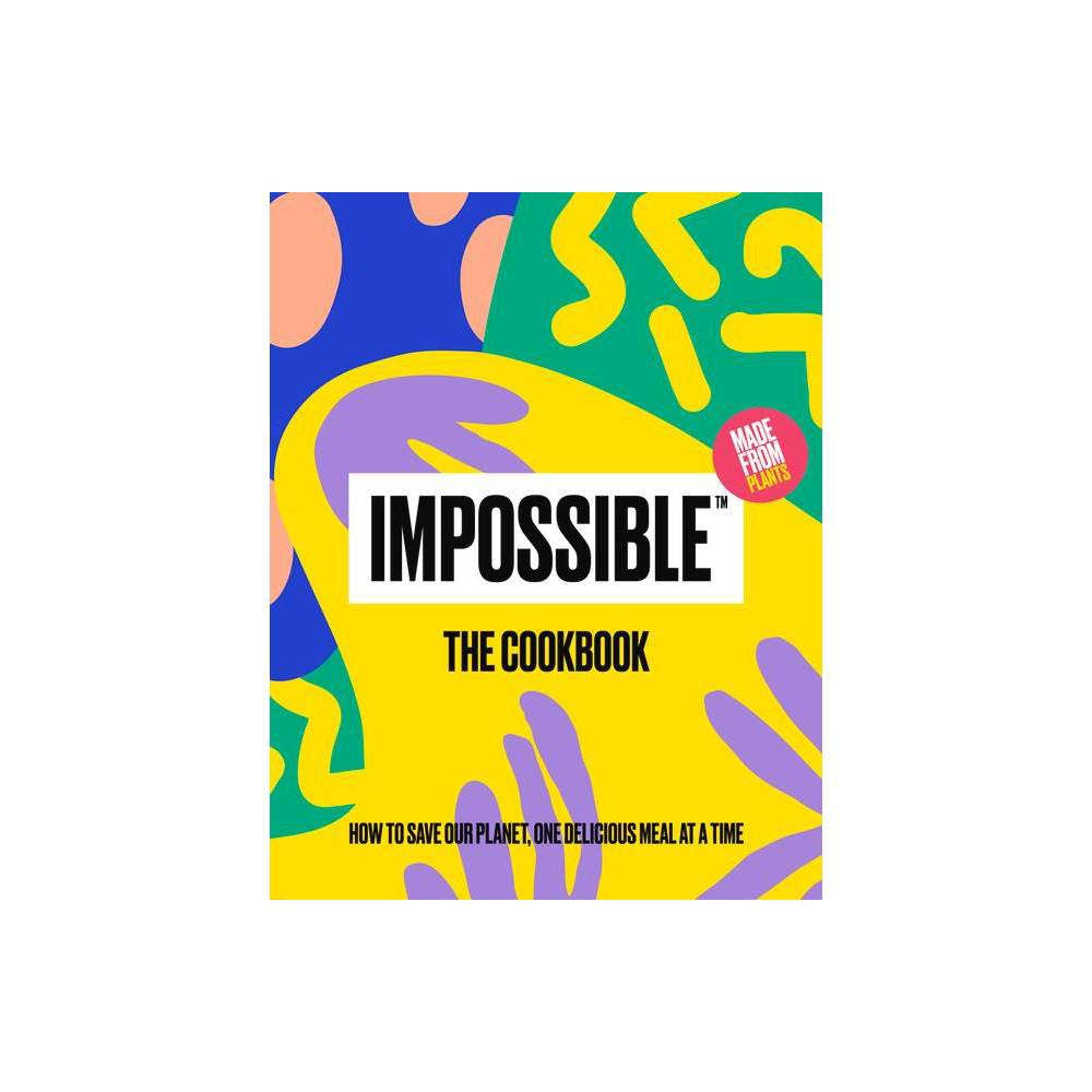 Impossible Tm The Cookbook Hardcover