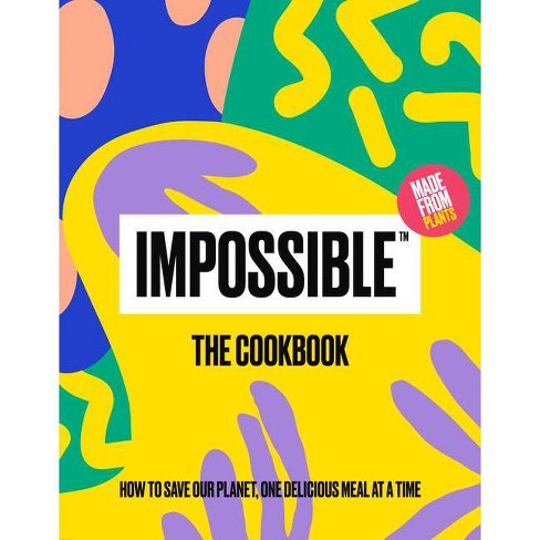 Impossible(tm) the Cookbook - (Hardcover) - image 1 of 1