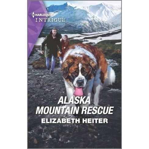 Alaska Mountain Rescue - (K-9 Alaska Novel, 2) by  Elizabeth Heiter (Paperback) - image 1 of 1